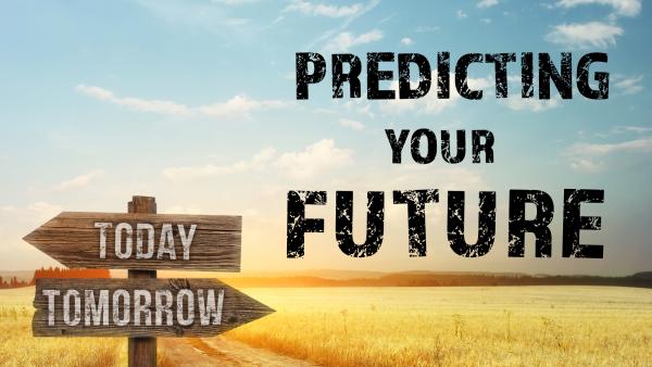 Predicting Your Future