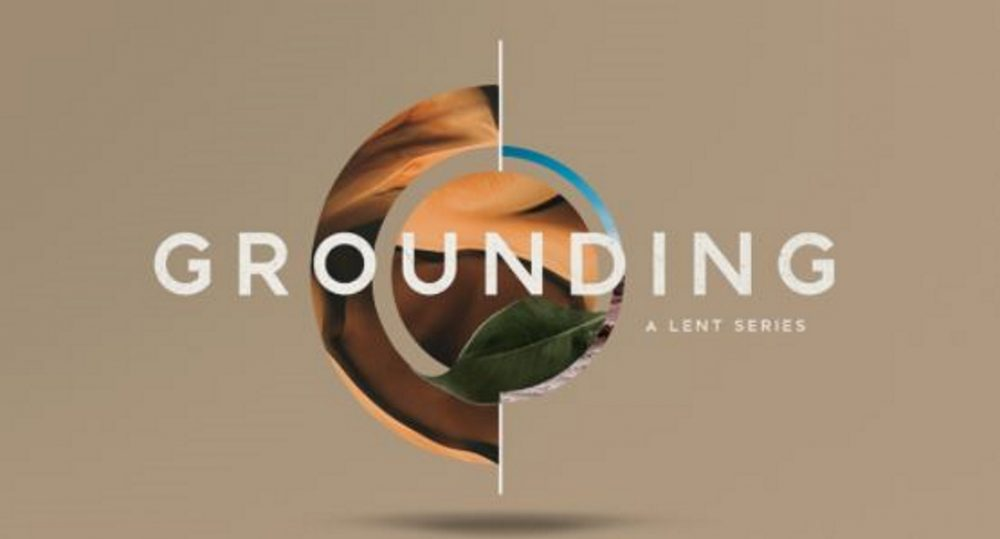 Grounding: A Lent Series